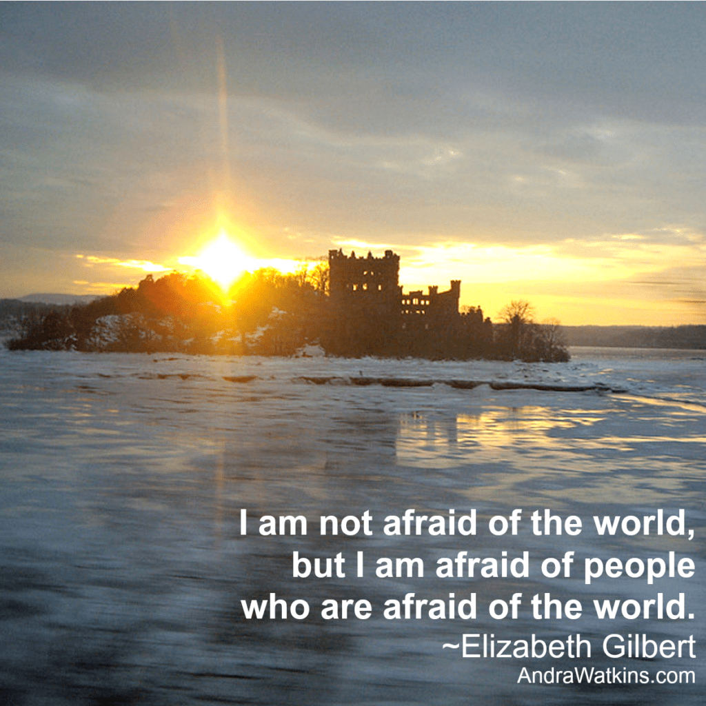 I am not afraid of the world