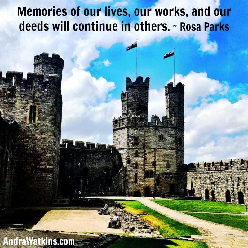 Memories of our lives, our works, and our deeds will continue in others. Rosa Parks from AndraWatkins.com