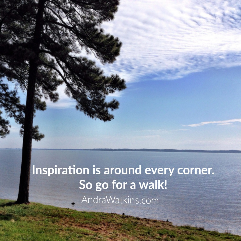 Inspiration is around every corner. So go for a walk!